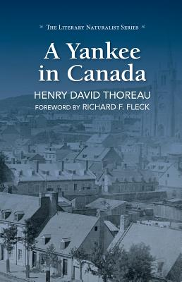 A Yankee in Canada (The Literary Naturalist Series), Thoreau, Henry David