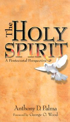 Image for The Holy Spirit: A Pentecostal Perspective