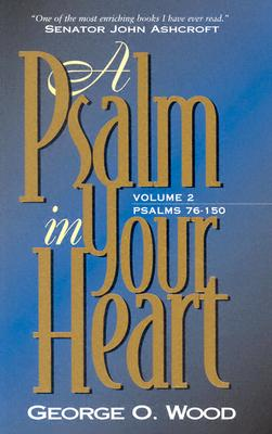 Image for A Psalm in Your Heart Volume 2: Psalms 76-150