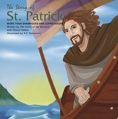 Image for The Story of St. Patrick: More Than Shamrocks and Leprechauns