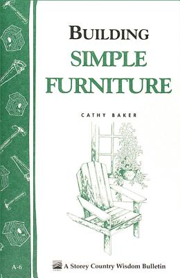 Image for Building Simple Furniture: Storey Country Wisdom Bulletin A-06
