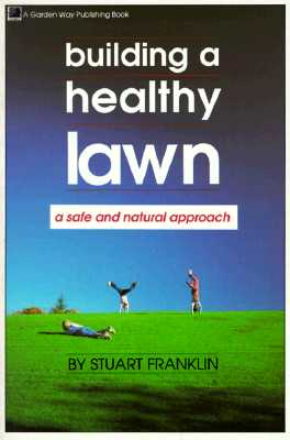 Image for Building a Healthy Lawn: A Safe and Natural Approach