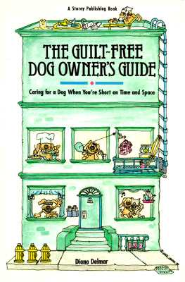 Image for The Guilt-Free Dog Owner's Guide: Caring for a Dog When You're Short on Time and Space