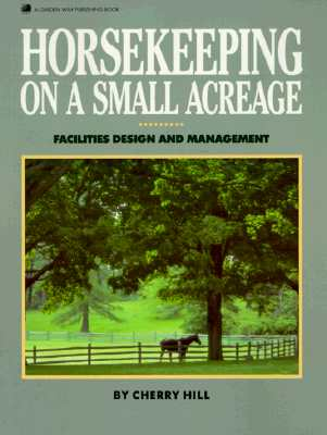 Image for Horsekeeping on a Small Acreage: Facilities Design and Management