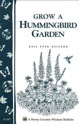 Image for Grow a Hummingbird Garden: Storey's Country Wisdom Bulletin A-167 (Storey Country Wisdom Bulletin)