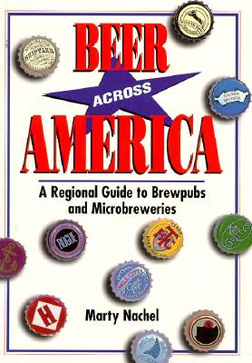 Image for Beer Across America: A Regional Guide to Brewpubs and Microbreweries