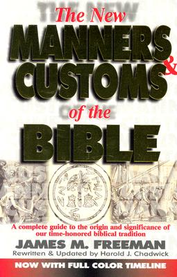 Image for The New Manners and Customs of the Bible (Pure Gold Classics)