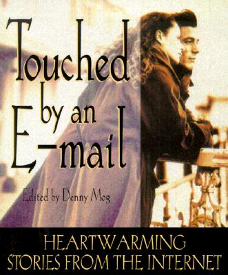 Image for Touched by an E-Mail: A Collection of Heart-Warming Stories from the Internet