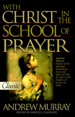 Image for With Christ In The School Of Prayer   (Pure Gold Classics)
