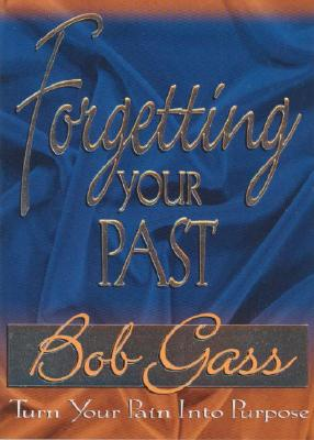 Forgetting Your Past, Bob Gass