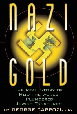 Image for Nazi Gold : The Real Story of How America and Europe Ended up with Jewish Treasures