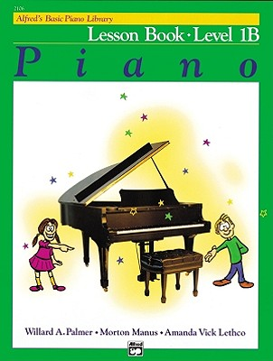 Alfred's Basic Piano Library: Lesson Book Level 1B, Willard Palmer, Morton Manus, Lethco