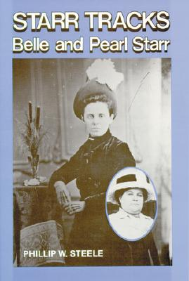 Image for Starr Tracks: Belle and Pearl Starr