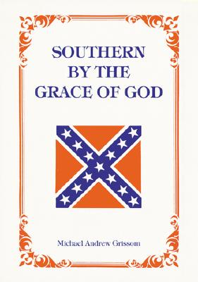 Image for Southern By the Grace of God