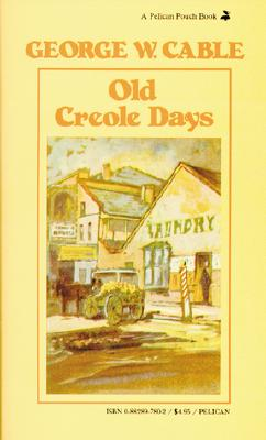 Image for Old Creole Days: A Story of Creole Life (Pelican Pouch Series)
