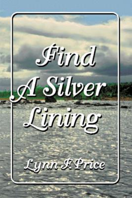 Find a Silver Lining, LYNN F. PRICE
