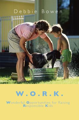 Image for W. O. R. K: Wonderful Opportunities for Raising Responsible Kids