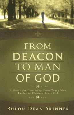 From Deacon to Man of God, Rulon Dean Skinner
