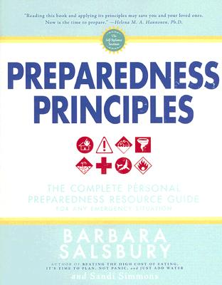 Image for Preparedness Principles: The Complete Personal Preparedness Resource Guide for Any Emergency Situation