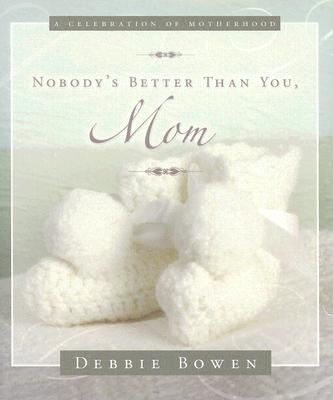 Image for Nobody's Better Than You, Mom!