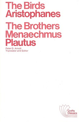 The Birds / The Brothers Menaechmus: Two Classical Comedies, Aristophanes; Plautus