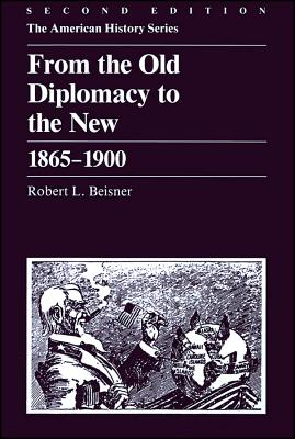 Image for From the Old Diplomacy to the New: 1865 - 1900