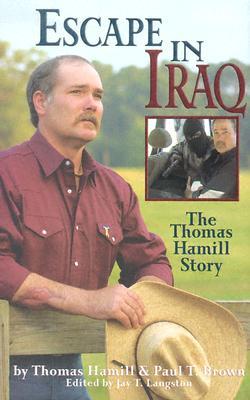 Image for Escape In Iraq: The Thomas Hamill Story