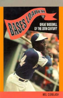 Image for Bases Loaded: Great Baseball of the 20th Century