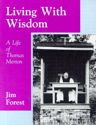 Image for Living With Wisdom: A Life of Thomas Merton