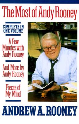 Image for MOST OF ANDY ROONEY - A FEW MINUTES WIT, AND MORE BY & PIECES OF MY MIND COMPLETE IN ONE VOLUME