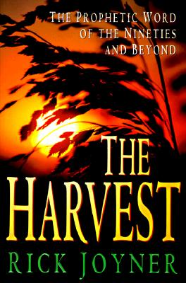 Image for The Harvest: The Prophetic Word of the Nineties and Beyond