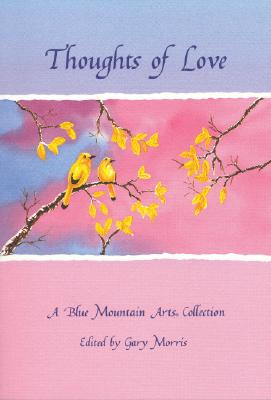 Image for Thoughts of Love: A Blue Mountain Arts Collection