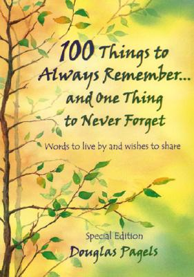 Image for 100 Things to Always Remember and One Thing to Never Forget (Self-Help)