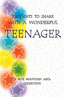 Image for Thoughts To Share With A Wonderful Teenager: A Blue Mountain Arts Collection