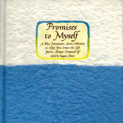 Image for Promises to Myself: Words to Help You Create the Life You'Ve Always Dreamed of (Hand-Colored Series)