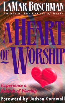 Image for A Heart of Worship: Experience a Rebirth of Worship