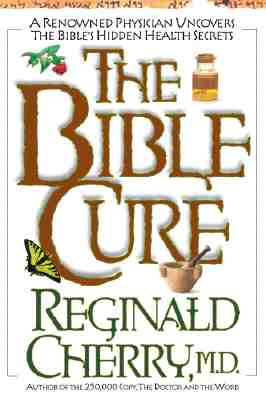 Image for The Bible Cure: A Renowned Physician Uncovers the Bible's Hidden Health Secrets