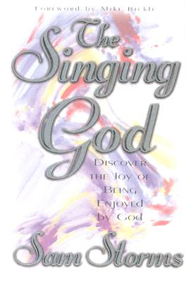 The Singing God: Discover the joy of being enjoyed by God