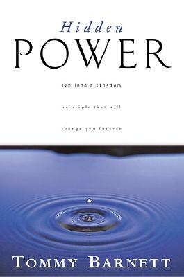 Image for ***Hidden Power: Tap into a Kingdom Principle That Will Change You Forever