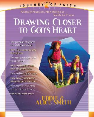 Drawing Closer to God's Heart (Journey of Faith, 2)