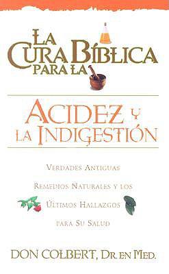 La Cura Biblica Para La Acidez (Spanish Edition), Colbert, M.D. Don