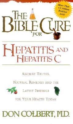 The Bible Cure for Hepatitis and Hepatitis C (Bible Cure Series), Don Colbert