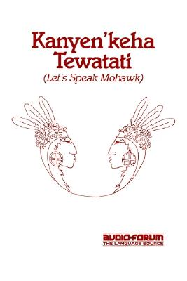 Kanyen'Keha Tewatati: Let's Speak Mohawk, David K. Maracle