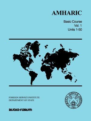 Amharic Basic Course Vol. 1: Units 1-50 (Amharic Edition), Obolensky, Serge