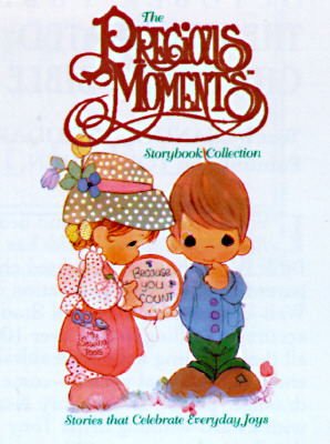 Image for The Precious Moments Storybook Collection: Stories That Celebrate Everyday Joys