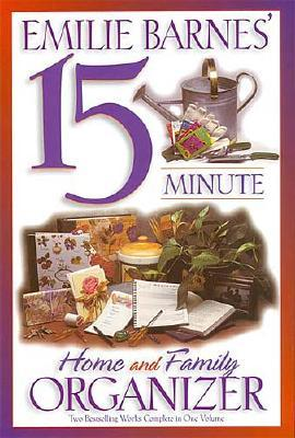 Image for Emilie Barnes' 15 Minute Home and Family Organizer