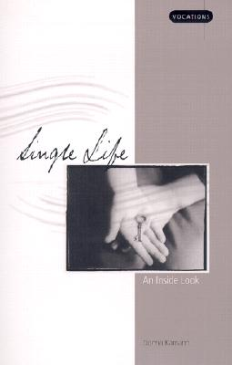 Image for Single Life: An Inside Look (Vocations (Winona, Minn.).)