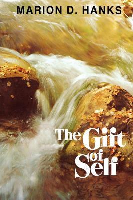 The Gift of Self, MARION D HANKS