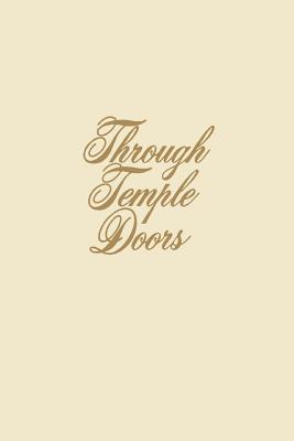 Through Temple Doors, JOHN K. EDMUNDS