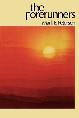 The forerunners, MARK E PETERSEN